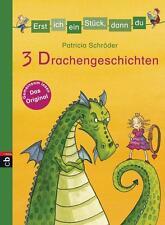 Erst ich ein Stück, dann du! 3 Drachengeschichten von Patricia Schröder...