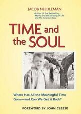Time and the Soul: Where Has All the Meaningful Time Gone -- and Can We Get It