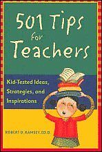 501 Tips for Teachers: Kid-tested Ideas, Strategie