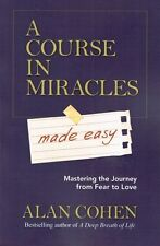 A Course In Miracles Made Easy by Alan Cohen NEW