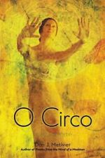 O Circo : Collective Poetry by Don J. Metivier (2012, Paperback)