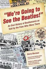 """""""We're Going to See the Beatles!"""": An Oral History of Beatlemania as T-ExLibrary"""