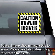 Caution Bad Driver - Window Laptop Bumper Sticker