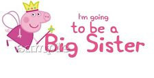 IRON ON TRANSFER BIG SISTER I'M GOING TO BE A BIG SISTER PEPPA PIG FAIRY 19x8cm