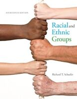 Racial and Ethnic Groups (14th Edition) by Schaefer, Richard T.