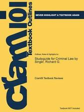 Studyguide for Criminal Law by Singer, Richard G. by Cram101 Textbook Reviews...
