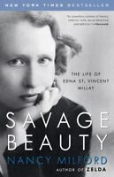 Savage Beauty: The Life of Edna St. Vincent Millay by Milford, Nancy , Paperback