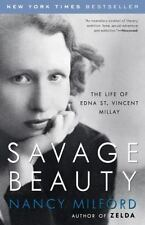 Savage Beauty : The Life of Edna St. Vincent Millay by Nancy Milford (2002, Pape