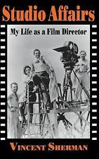 Studio Affairs : My Life as a Film Director by Vincent Sherman (1996, Hardcover)
