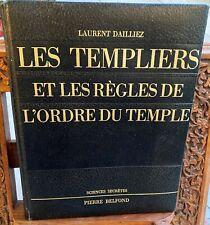 Dailliez laurent: Les templiers et les règles de l'ordre du Temple -1972 Belfond