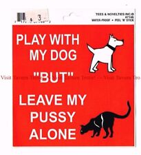 """1990s Skateboard Sticker 4½"""" Play With My Dog but Leave My Pussy Alone"""