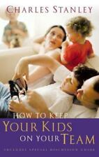 How to Keep Your Kids on Your Team, Stanley, Dr. Charles, Good Book