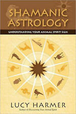 Shamanic Astrology: Understanding Your Spirit Animal Sign, Acceptable, Lucy Harm