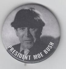 3 Stooges President MOE BUSH B&W Photo Pin!