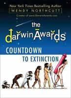 The Darwin Awards Countdown to Extinction by Northcutt, Wendy