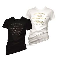 ONLY THE BEST MUMS GET PROMOTED TO NANNY MOTHERS DAY GIFT T-SHIRT FOR NANNY