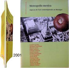 Metropolis Mexica aspects art contemporain Mexique 2001 Sylvie Couderc Amiens