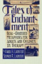 Tales of Enchantment: Goal-Oriented Metaphors for Adults and Children in Therapy