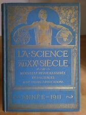 La science au XXè siècle Revue illustrée sciences & applications 1911 Delagrave