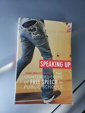 SPEAKING UP:The Unintended Costs of Free Speech in Public Schools by ANNE DUPRE