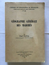 GEOGRAPHIE GENERALE DES MARCHES 1962 CLAVAL CAHIERS DE BESANCON N°10