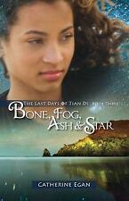 Bone, Fog, Ash & Star: The Last Days of Tian Di Book 3