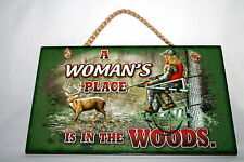 Buck Wear Wall Sign - Woman's Place Is In The Woods Bar Plaque Hunting Cabin