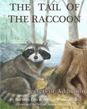 The Tail of the Raccoon: Illustrated Secrets of Addiction