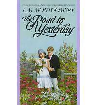 NEW The Road to Yesterday (L.M. Montgomery Books) by L.M. Montgomery