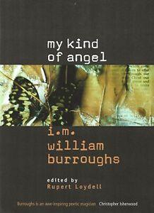 """WILLIAM BURROUGHS """"MY KIND OF ANGEL"""" I.M. WILLIAM BURROUGHS 1998 BOOK UK IMPORT"""