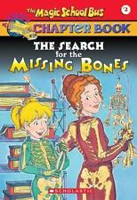 The Search for the Missing Bones (The Magic School Bus Chapter Book