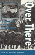 C. A. Brannen: Over There : A Marine in the Great War 1 by Carl Andrew Brannen