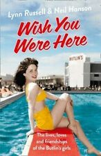 Wish You Were Here!. The Lives, Loves and Friendships of the Butlin's Girls by R