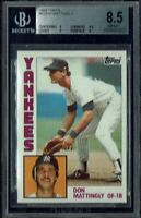 DON MATTINGLY Rookie RC 1984 Topps BGS 8.5 NM-MT+ w/ 2 9's (Card #8) Yankees