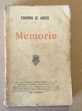 MEMORIE - Edmondo De Amicis - Fratelli Treves - 1906
