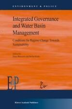 Integrated Governance and Water Basin Management : Conditions for Regime...