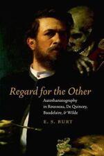 Regard for the Other : Autothanatography in Rousseau, de Quincey, Baudelaire,...