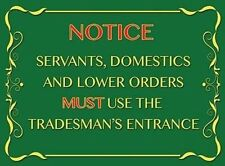 Tradesman's Entrance  Domestic Servants Stately Home Funny Novelty Fridge Magnet