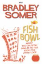 Fishbowl by Somer, Bradley