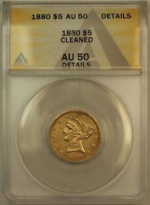 1880 Liberty $5 Half Eagle Gold Coin ANACS AU-50 Details