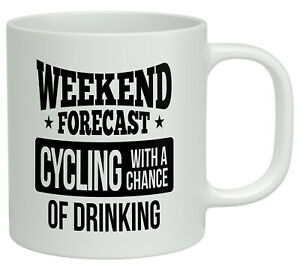 Weekend Forecast Cycling with a Chance of Drinking 10oz Novelty Gift Mug Cup