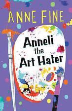Anneli the Art Hater, New, Anne Fine Book