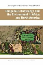Indigenous Knowledge and the Environment in Africa and North America (Ecology &