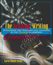 The Reading/Writing Connection : Strategies for Teaching and Learning in the...