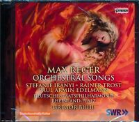Max Reger Orchestral Songs CD NEW Stefanie Iranyi Gregor Buhl