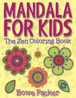 Mandala for Kids : The Zen Coloring Book, Paperback by Packer, Bowe, Like New...