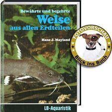 Bewährte und begehrte Welse aus allen Erdteilen (Hans J.Mayland, LB-Aquaristik).