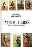 Livre :Types militaires (Jules Renard alias DRANER)-NEW  