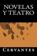 Novelas y Teatro by Autor Cervantes (2016, Paperback)