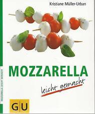 Mozzarella leicht gemacht - Müller-Urban - GU